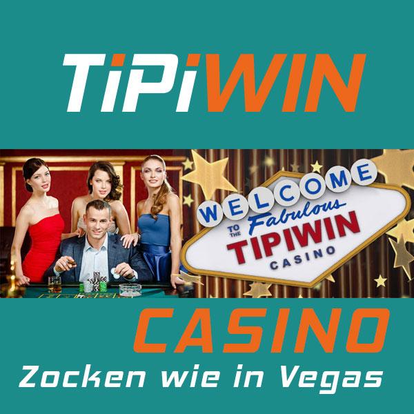 Tipiwin Casino Zocken wie in Vegas